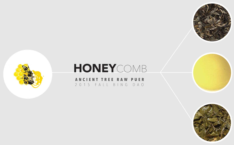 Honeycomb 2015 Fall Bing Dao Ancient Tree Raw Puer